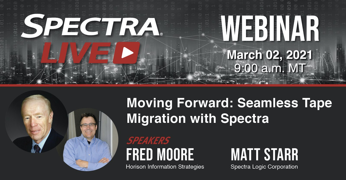 Webinar: Moving Forward – Seamless Tape Migration with Spectra